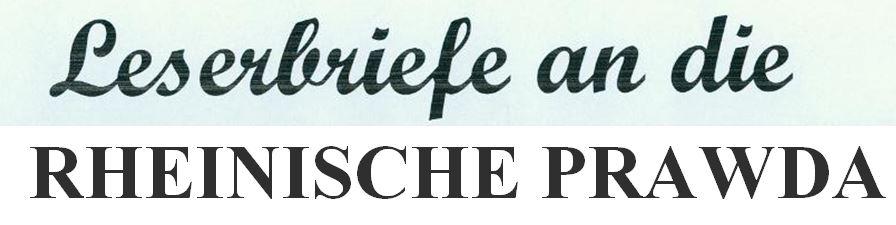 Leserbriefe an die Rheinische Prawda